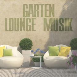Garten Lounge Musik (No. 3) - Various Artists