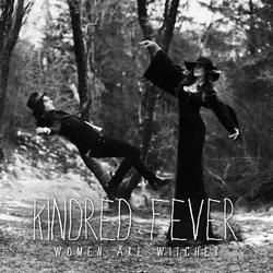 Women Are Witches - Kindred Fever