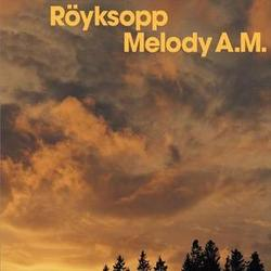 Melody A.M. - Royksopp