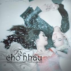 Tiếc Cho Nhau (Single) - Nhật Minh Hằng - Cao Luân Vũ