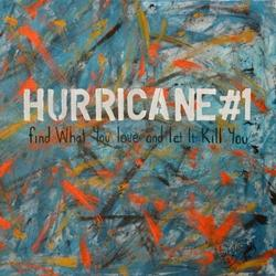 Find What You Love And Let It Kill You - Hurricane #1