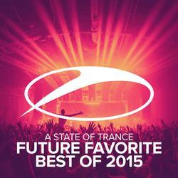 A State Of Trance (Future Favorite Best Of 2015) - Armin van Buuren