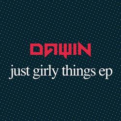 Just Girly Things (Single) - Dawin