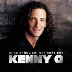 Nhạc Không Lời Hay Nhất Của Kenny G - Kenny G