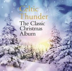 The Classic Christmas Album - Celtic Thunder
