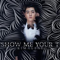 Show Me Your T - KimaGent