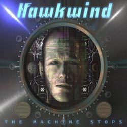 The Machine Stops - Hawkwind