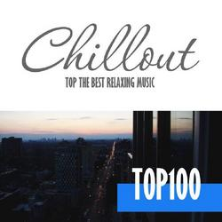 Chillout Top 100 - Best And Hits Of Relaxation Chillout Music 2016 (No. 8) - Various Artists