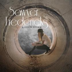 A Good Storm - Sawyer Fredericks