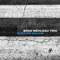 Blues And Ballads - Brad Mehldau