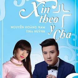 Xin Theo Ý Cha - Nguyễn Hoàng Nam - Tina Ngọc Nữ