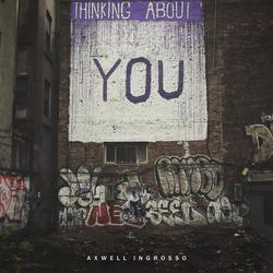 Thinking About You - Axwell - Ingrosso