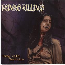 Hung With Barbwire - Heinous Killings