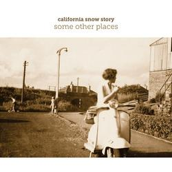 Some Other Places - California Snow Story