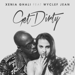 Get Dirty - Xenia Ghali - Wyclef Jean