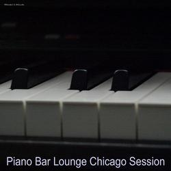Piano Bar Lounge Chicago Session - Various Artists