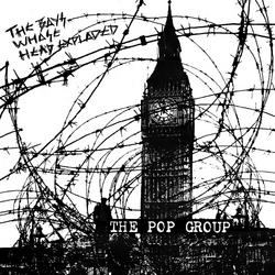 The Boys Whose Head Exploded - The Pop Group