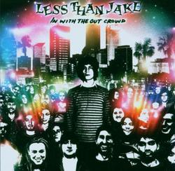 In With The Out Crowd - Less Than Jake