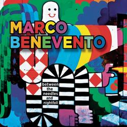 Between The Needles And Nightfall - Marco Benevento