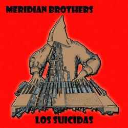 Los Suicidas - Meridian Brothers