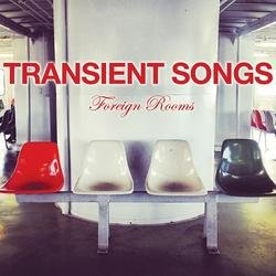 Foreign Rooms - Transient Songs
