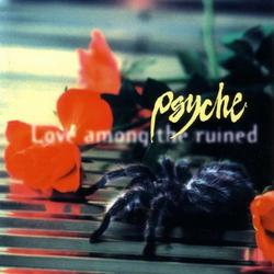 Love Among The Ruined - Psyche