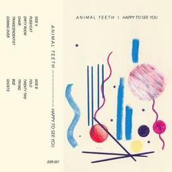 Happy To See You - Animal Teeth