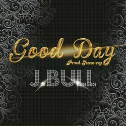 Good Day - J.Bull