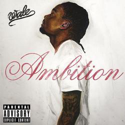 Ambition - Wale