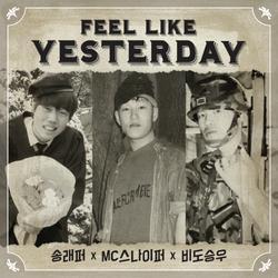 Feel Like Yesterday - MC Sniper - Song Rapper