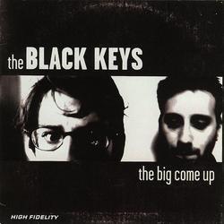 The Big Come Up - The Black Keys