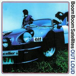 Out Loud - Boom Boom Satellites