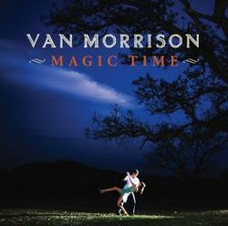 Magic Time - Van Morrison