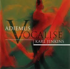 Adiemus V Vocalise - Karl Jenkins