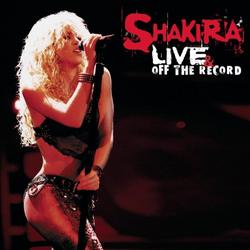 Live & Off The Record - Shakira