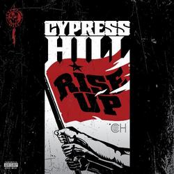 Rise Up - Cypress Hill