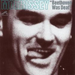 Beethoven Was Deaf - Morrissey