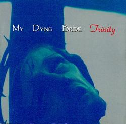 Trinity - My Dying Bride