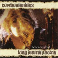 Long Journey Home - Cowboy Junkies