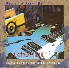 Music To Paint By – Electric Blue - Phil Keaggy