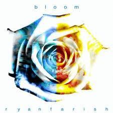 Bloom - Ryan Farish