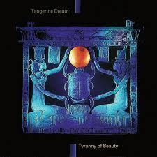 Tyranny Of Beauty - Tangerine Dream