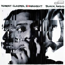 Black Radio - Robert Glasper Experiment