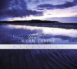 Beautiful - Ryan Farish