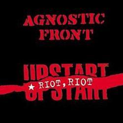 Riot Riot Upstart - Agnostic Front