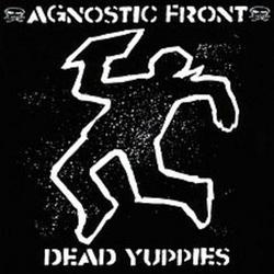 Dead Yuppies - Agnostic Front
