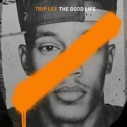 The Good Life - Trip Lee