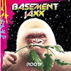 Rooty - Basement Jaxx