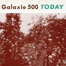 Today - Galaxie 500
