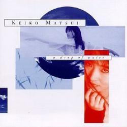 A Drop Of Water - Keiko Matsui